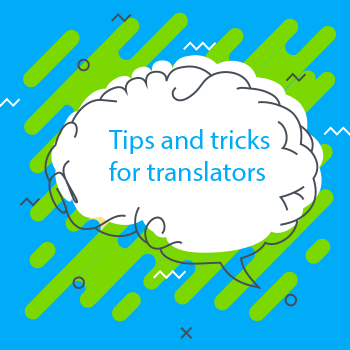 Tips and Tricks for Translators