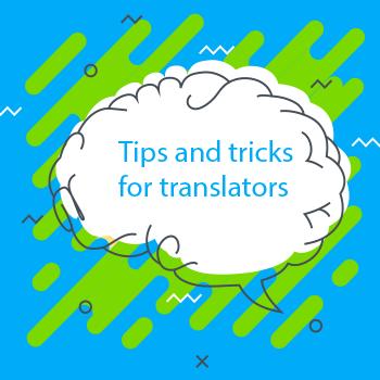Tips and Tricks for Translators